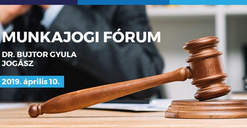 Munkajogi Fórum 2019. árpilis 10. Szolnok