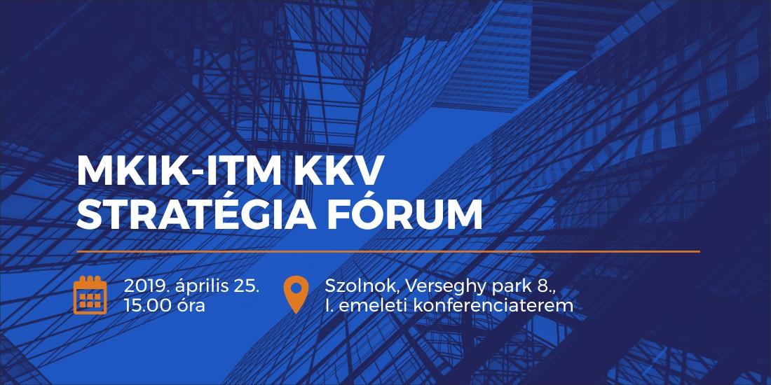 MKIK-ITM KKV Stratégia Fórum